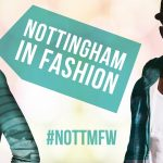 Nottingham In Fashion Returns, With A Weekend Of Shows And Events.