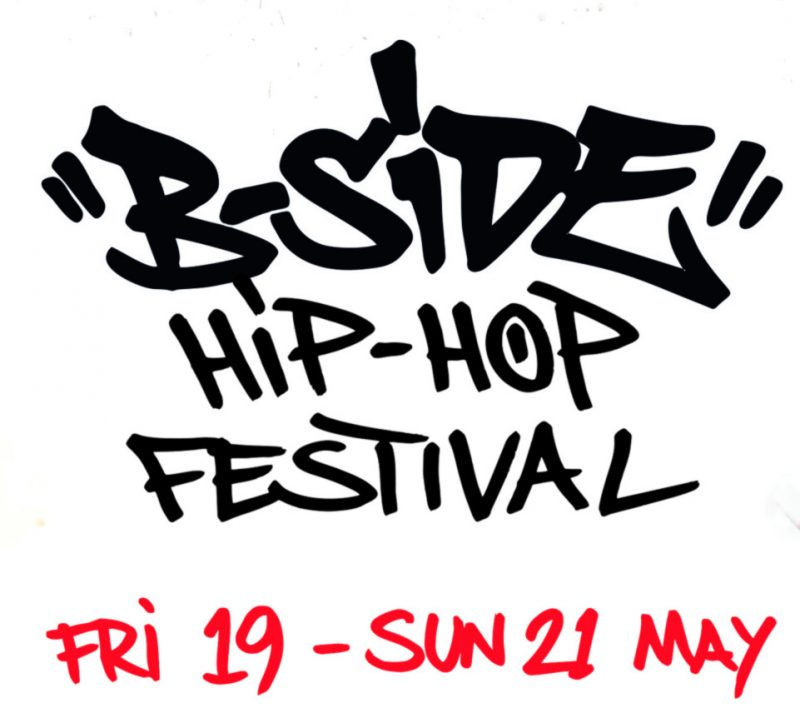 B-Side Hip-Hop Festival 19-21 May