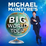 Michael McIntyre Announces Big World Tour And He's Coming To Nottingham.