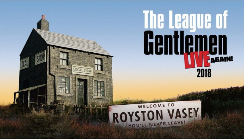 The League Of Gentlemen Live Again! 2018 Tour Coming To The Motorpoint Arena Nottingham