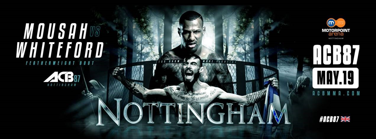 Mousah Vs. Whiteford Headlines Acb 87 Mixed Martial Arts In Nottingham
