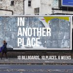 In Another Place: 10 billboards, 10 places, 6 weeks… Extraordinary art in ordinary places