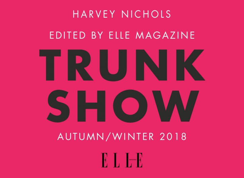 Harvey Nichols A/W18 Trunk Show
