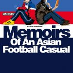 INTERVIEW: Memoirs of an Asian Football Casual