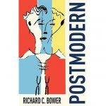 Personal, Powerful Poetry: Richard C. Bower's Postmodern